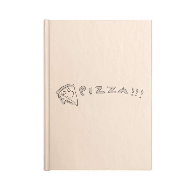 PIZZA!!! Accessories Lined Journal Notebook by Turkeylegsray's Artist Shop