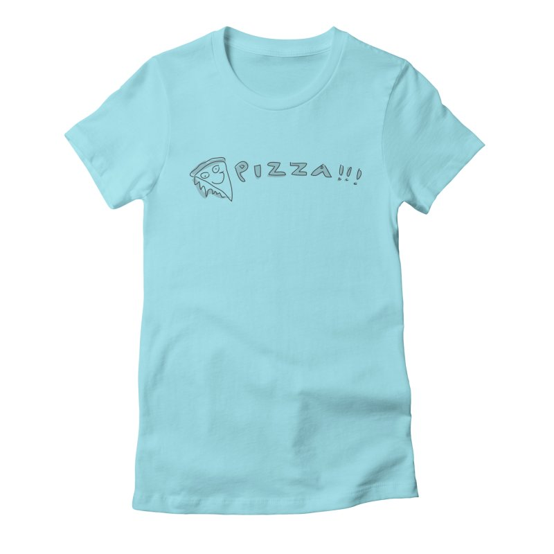 PIZZA!!! Women's Fitted T-Shirt by Turkeylegsray's Artist Shop