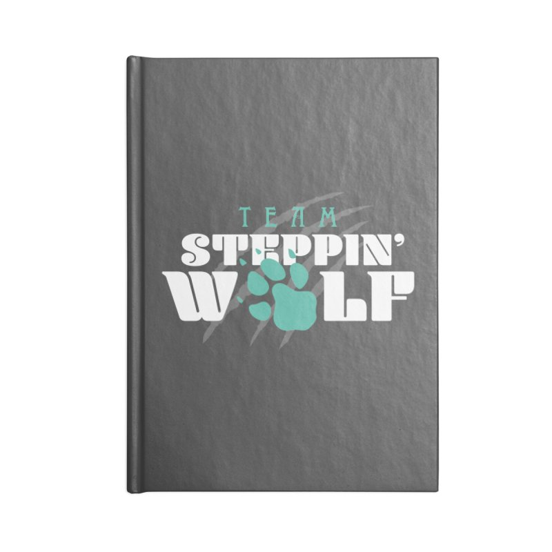 Steppin' Wolf Accessories Lined Journal Notebook by Turkeylegsray's Artist Shop