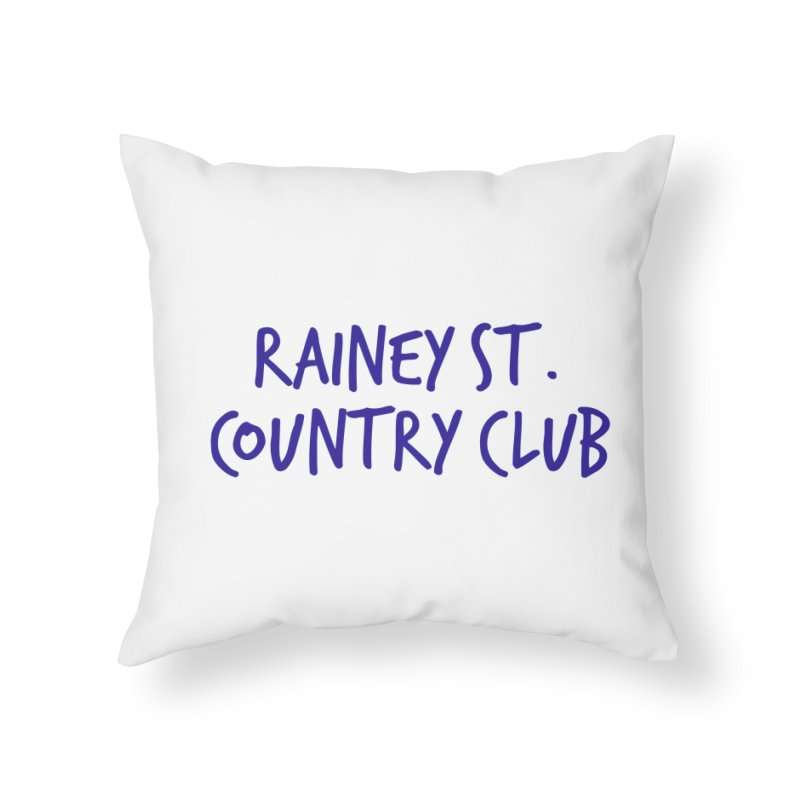 Rainey St. Country Club Home Throw Pillow by Turkeylegsray's Artist Shop