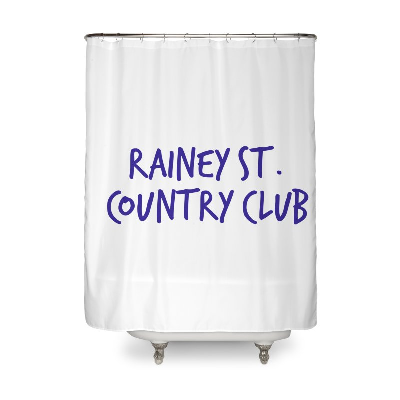 Rainey St. Country Club Home Shower Curtain by Turkeylegsray's Artist Shop