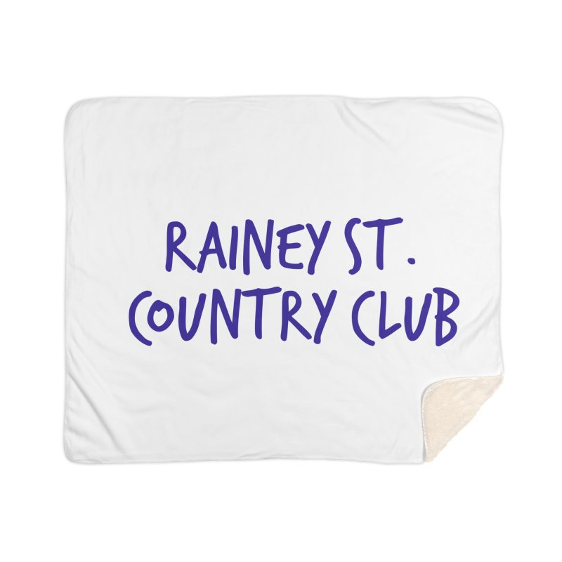 Rainey St. Country Club Home Sherpa Blanket Blanket by Turkeylegsray's Artist Shop