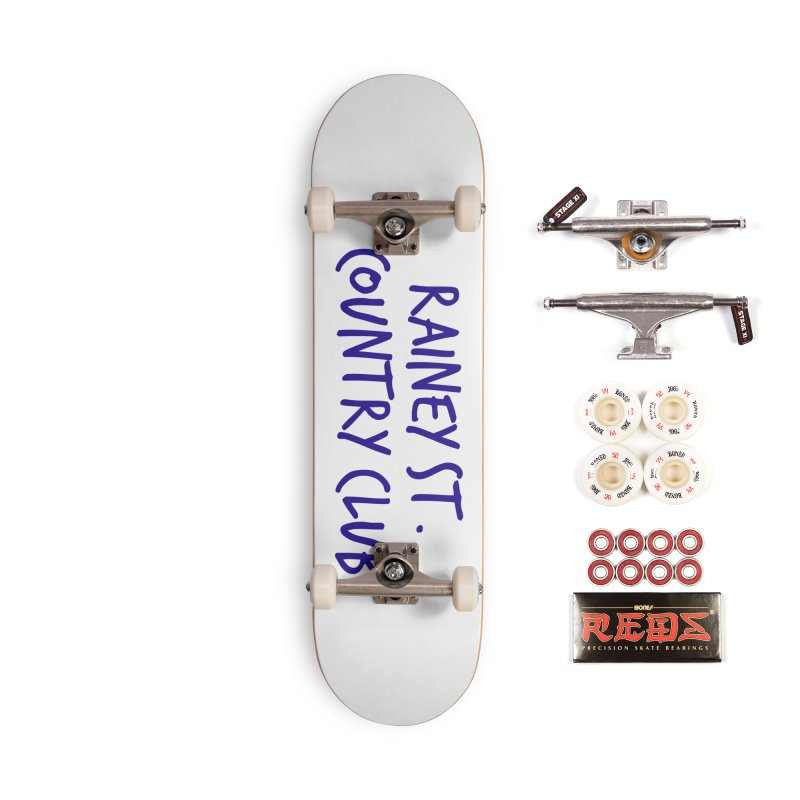 Rainey St. Country Club Accessories Complete - Pro Skateboard by Turkeylegsray's Artist Shop