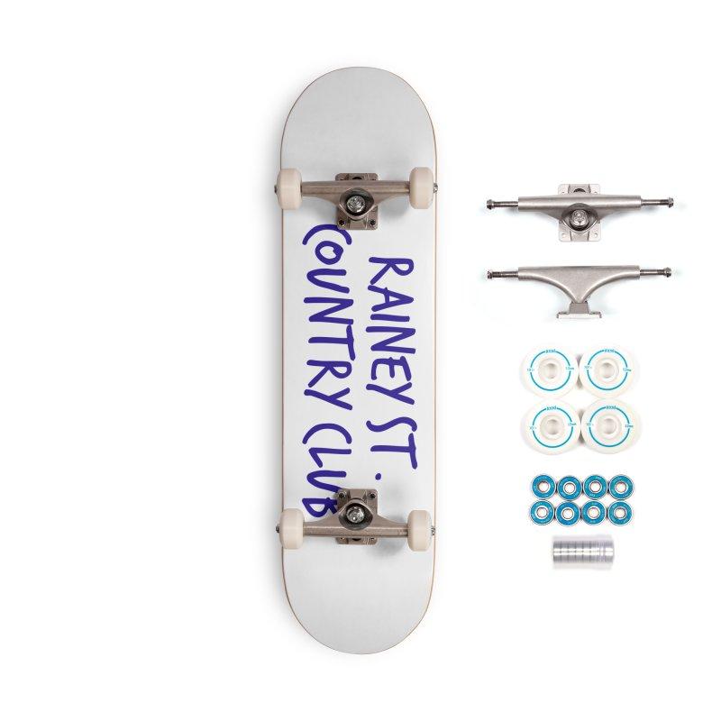 Rainey St. Country Club Accessories Complete - Basic Skateboard by Turkeylegsray's Artist Shop