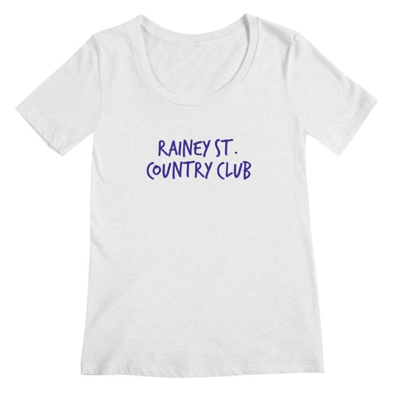Rainey St. Country Club Women's Regular Scoop Neck by Turkeylegsray's Artist Shop