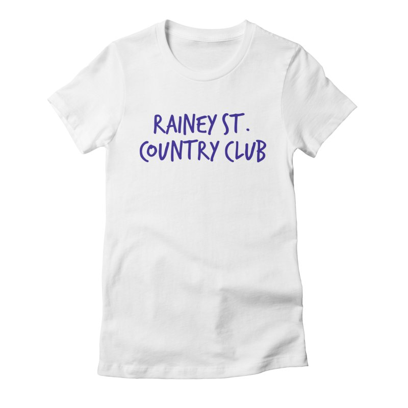 Rainey St. Country Club Women's Fitted T-Shirt by Turkeylegsray's Artist Shop