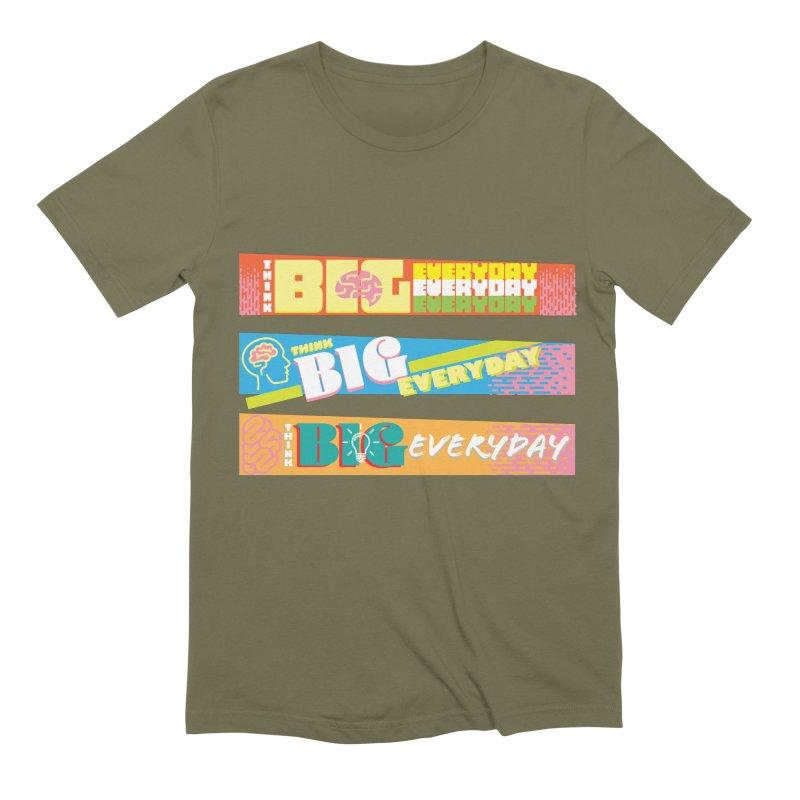 THINK BIG EVERYDAY! Men's Extra Soft T-Shirt by Turkeylegsray's Artist Shop