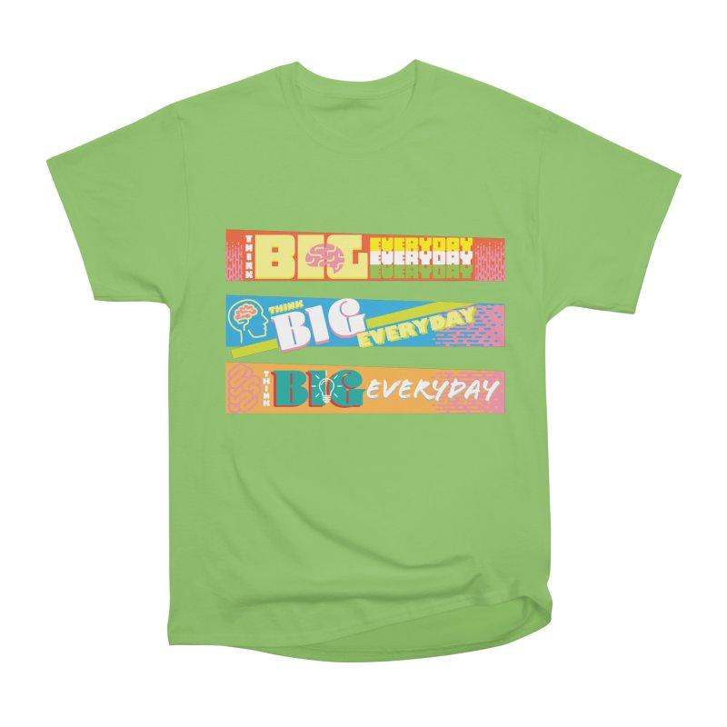 THINK BIG EVERYDAY! Men's Heavyweight T-Shirt by Turkeylegsray's Artist Shop