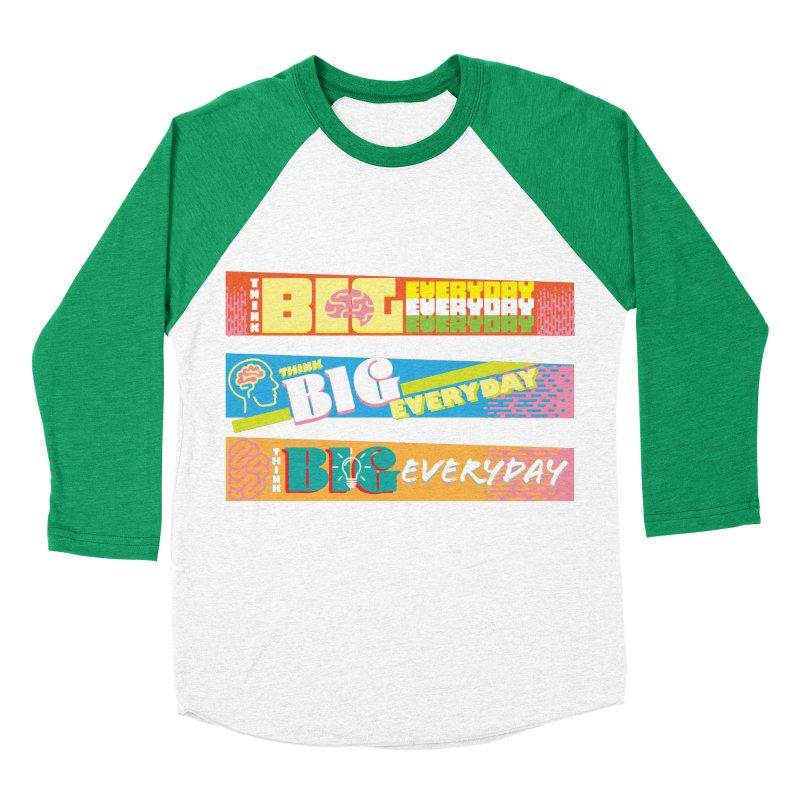 THINK BIG EVERYDAY! Women's Baseball Triblend Longsleeve T-Shirt by Turkeylegsray's Artist Shop