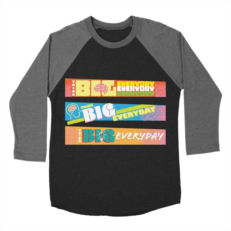 THINK BIG EVERYDAY! Men's Baseball Triblend Longsleeve T-Shirt by Turkeylegsray's Artist Shop
