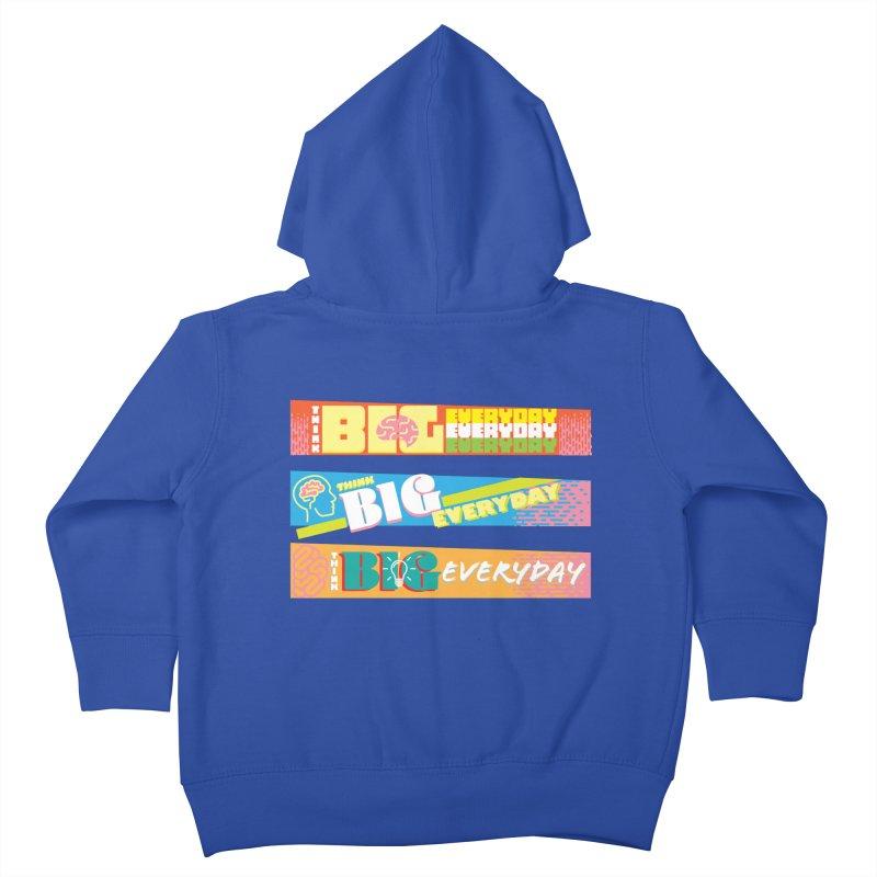 THINK BIG EVERYDAY! Kids Toddler Zip-Up Hoody by Turkeylegsray's Artist Shop