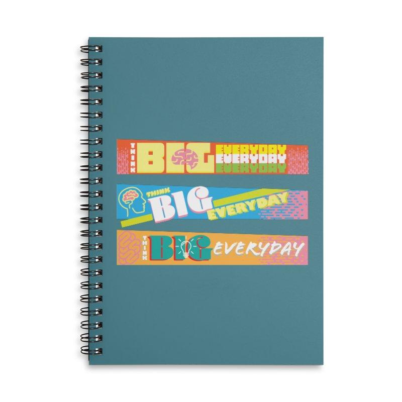 THINK BIG EVERYDAY! Accessories Lined Spiral Notebook by Turkeylegsray's Artist Shop