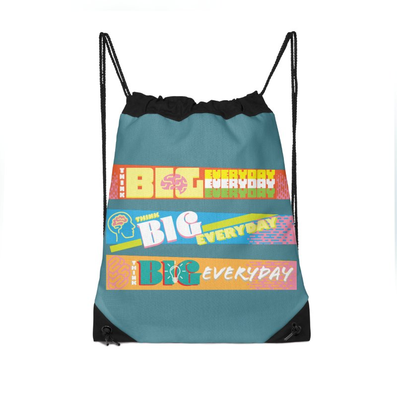 THINK BIG EVERYDAY! Accessories Drawstring Bag Bag by Turkeylegsray's Artist Shop