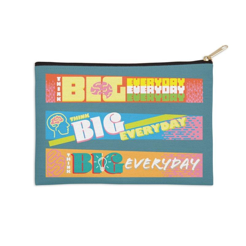 THINK BIG EVERYDAY! Accessories Zip Pouch by Turkeylegsray's Artist Shop