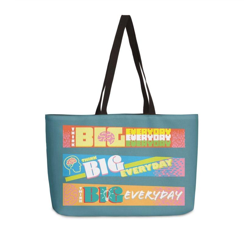 THINK BIG EVERYDAY! Accessories Weekender Bag Bag by Turkeylegsray's Artist Shop