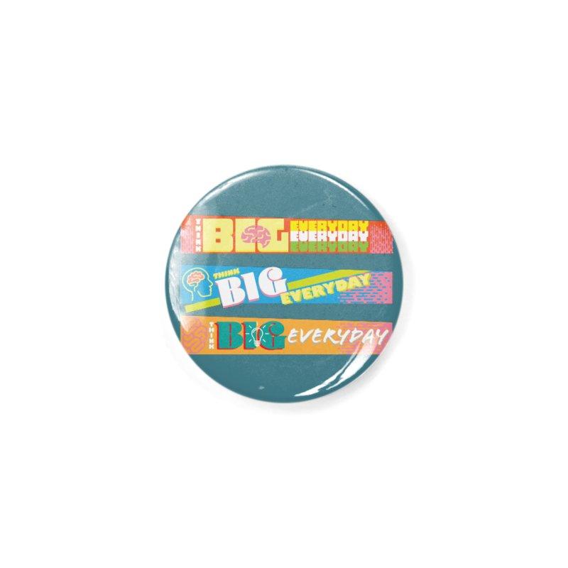 THINK BIG EVERYDAY! Accessories Button by Turkeylegsray's Artist Shop