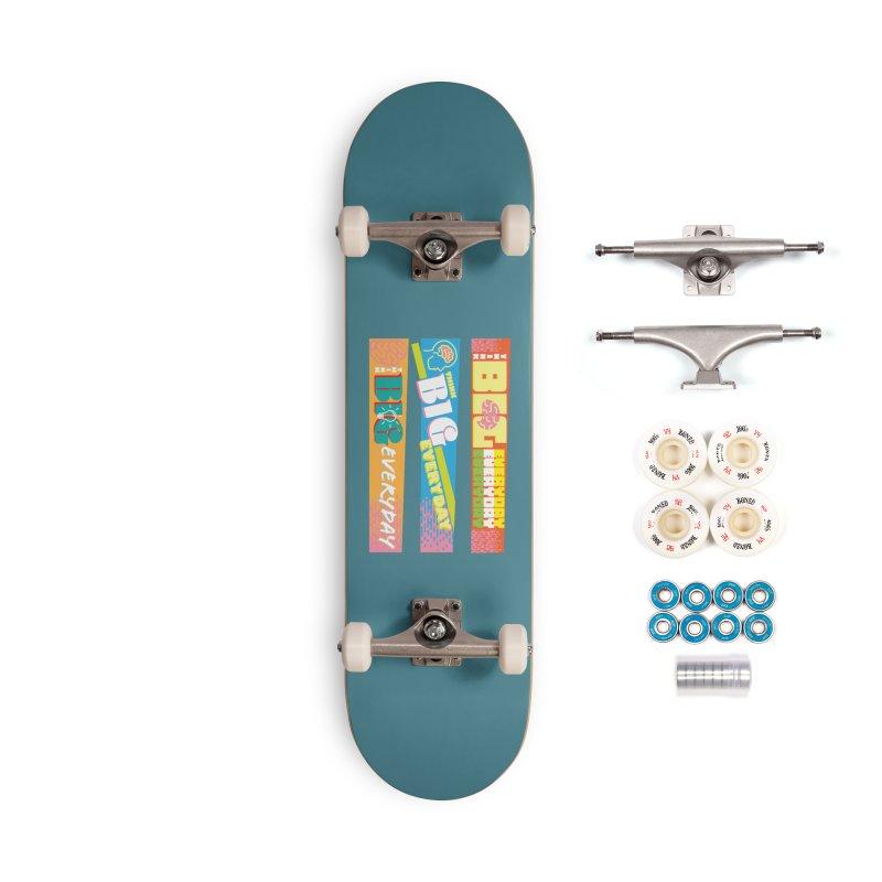 THINK BIG EVERYDAY! Accessories Complete - Premium Skateboard by Turkeylegsray's Artist Shop