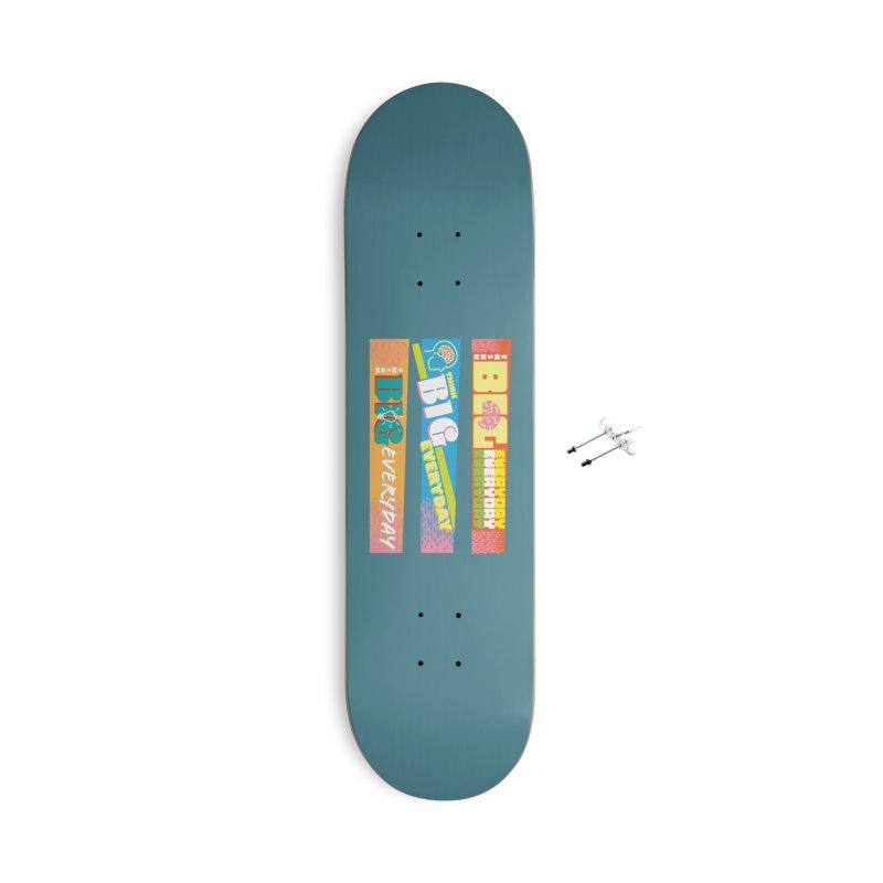 THINK BIG EVERYDAY! Accessories With Hanging Hardware Skateboard by Turkeylegsray's Artist Shop