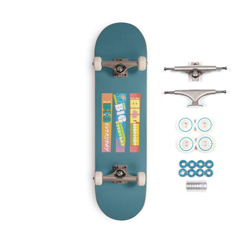 THINK BIG EVERYDAY! Accessories Complete - Basic Skateboard by Turkeylegsray's Artist Shop