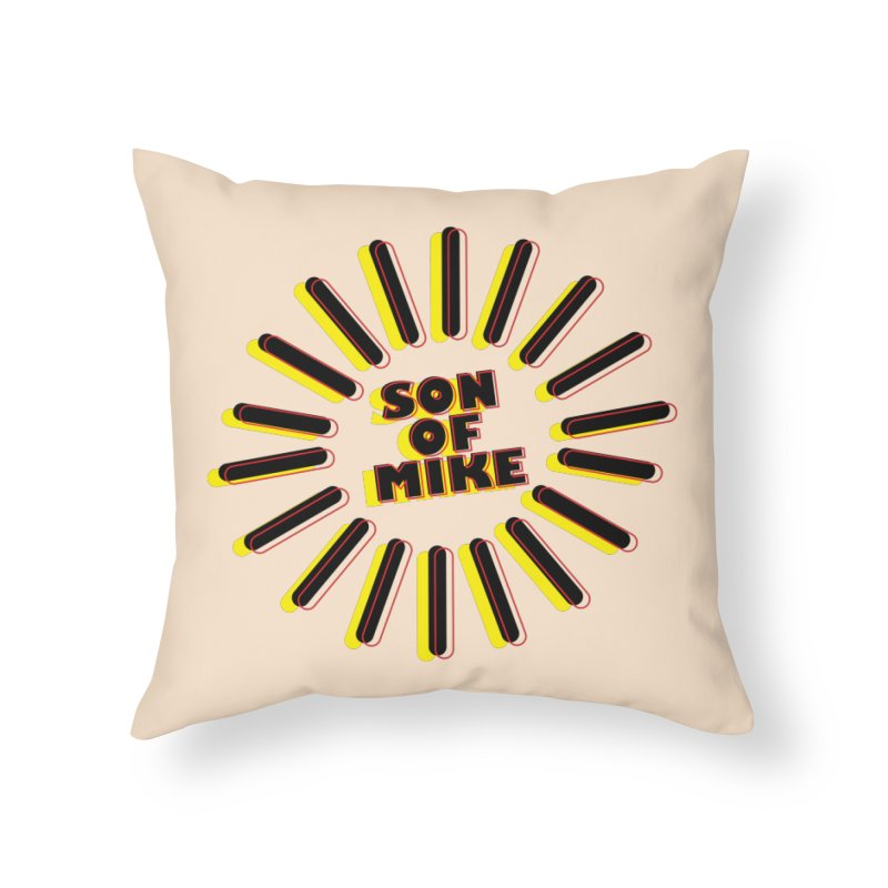 "Son of Mike ""Sun"" Home Throw Pillow by Turkeylegsray's Artist Shop"