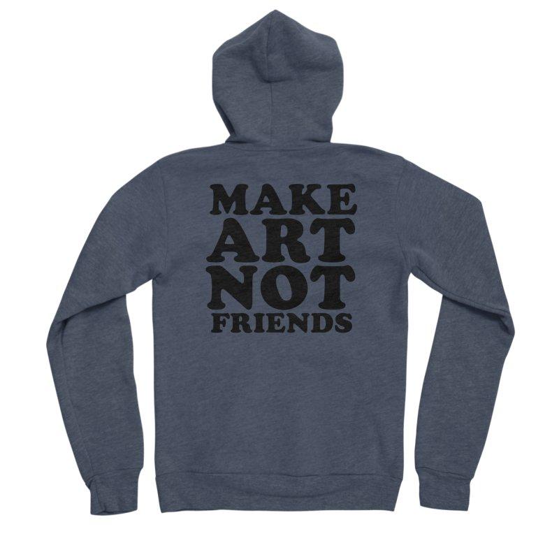 MAKE ART NOT FRIENDS Men's Sponge Fleece Zip-Up Hoody by Turkeylegsray's Artist Shop