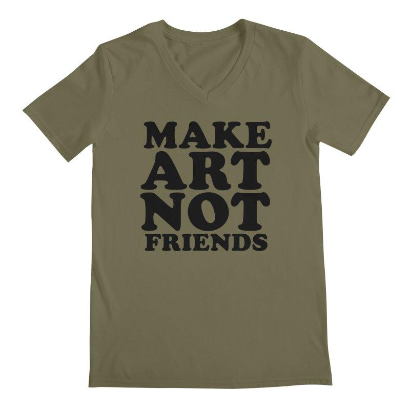MAKE ART NOT FRIENDS Men's Regular V-Neck by Turkeylegsray's Artist Shop
