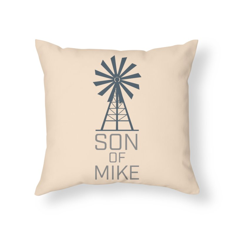 "Son of Mike ""Windmill"" Home Throw Pillow by Turkeylegsray's Artist Shop"