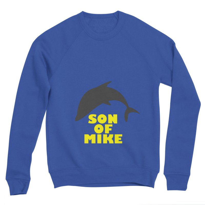 "Son of Mike ""Dolphin"" Men's Sweatshirt by Turkeylegsray's Artist Shop"