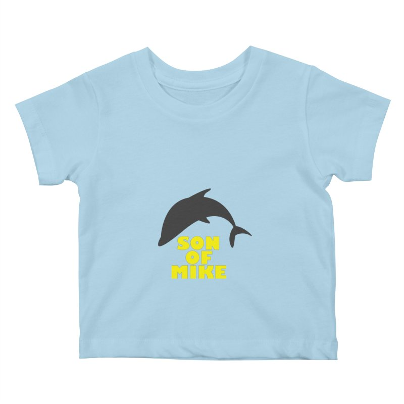 "Son of Mike ""Dolphin"" Kids Baby T-Shirt by Turkeylegsray's Artist Shop"