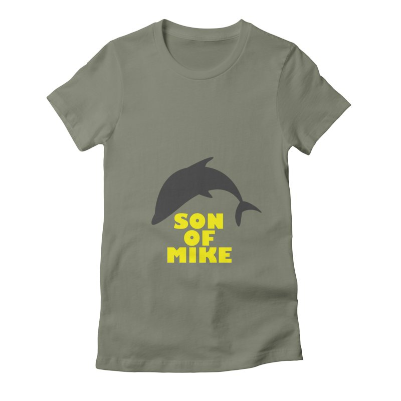 "Son of Mike ""Dolphin"" Women's Fitted T-Shirt by Turkeylegsray's Artist Shop"