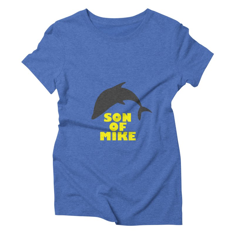 "Son of Mike ""Dolphin"" Women's Triblend T-Shirt by Turkeylegsray's Artist Shop"