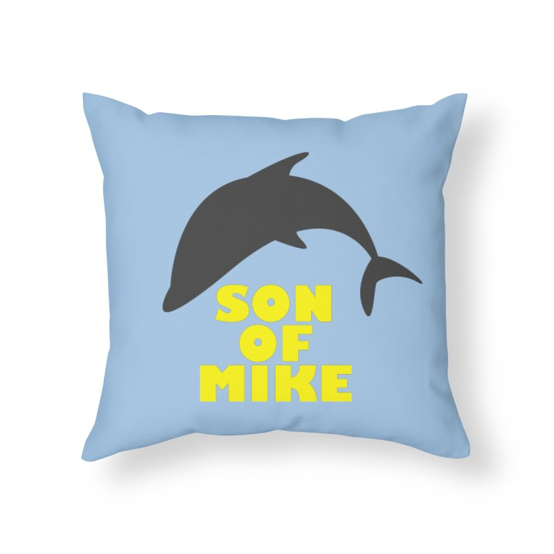 "Son of Mike ""Dolphin"" Home Throw Pillow by Turkeylegsray's Artist Shop"