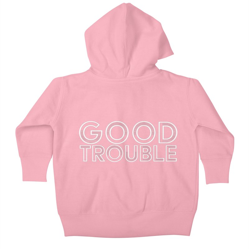 GOOD TROUBLE Kids Baby Zip-Up Hoody by Turkeylegsray's Artist Shop