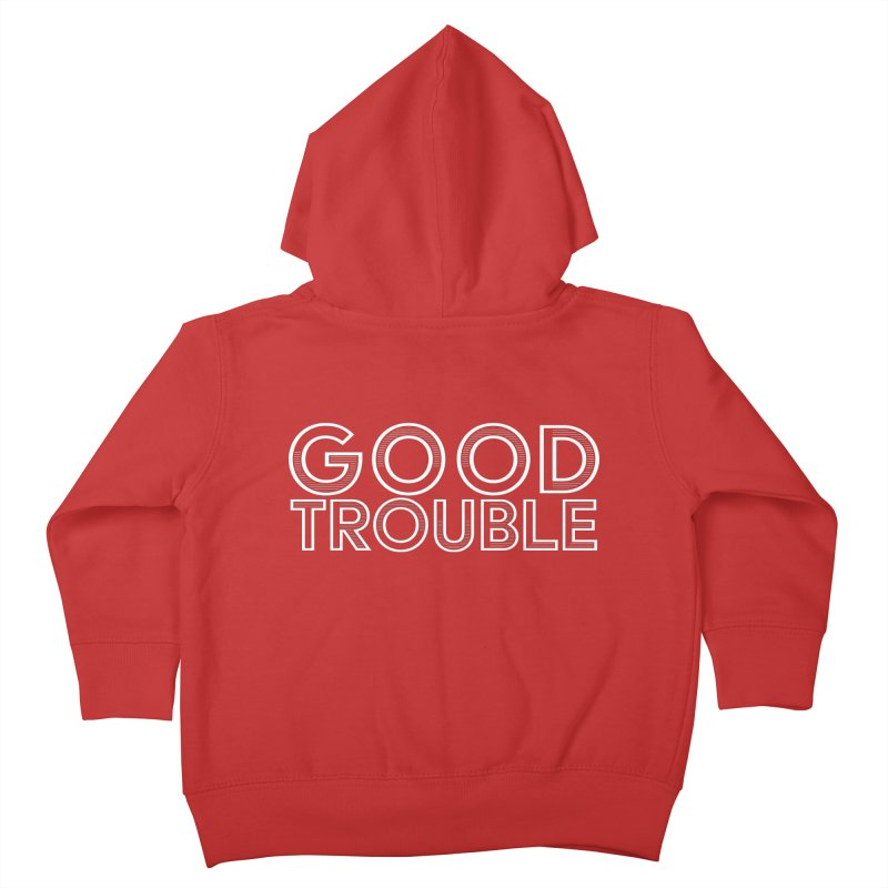 GOOD TROUBLE Kids Toddler Zip-Up Hoody by Turkeylegsray's Artist Shop