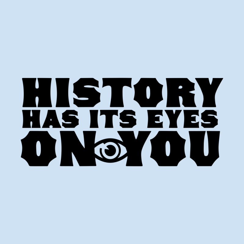 HISTORY Men's T-Shirt by Turkeylegsray's Artist Shop