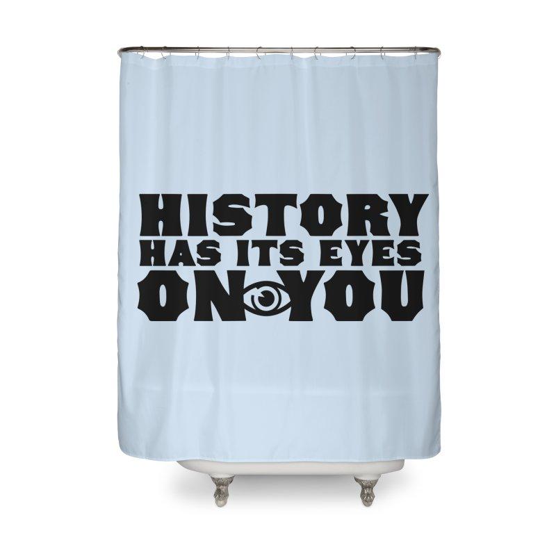 HISTORY Home Shower Curtain by Turkeylegsray's Artist Shop