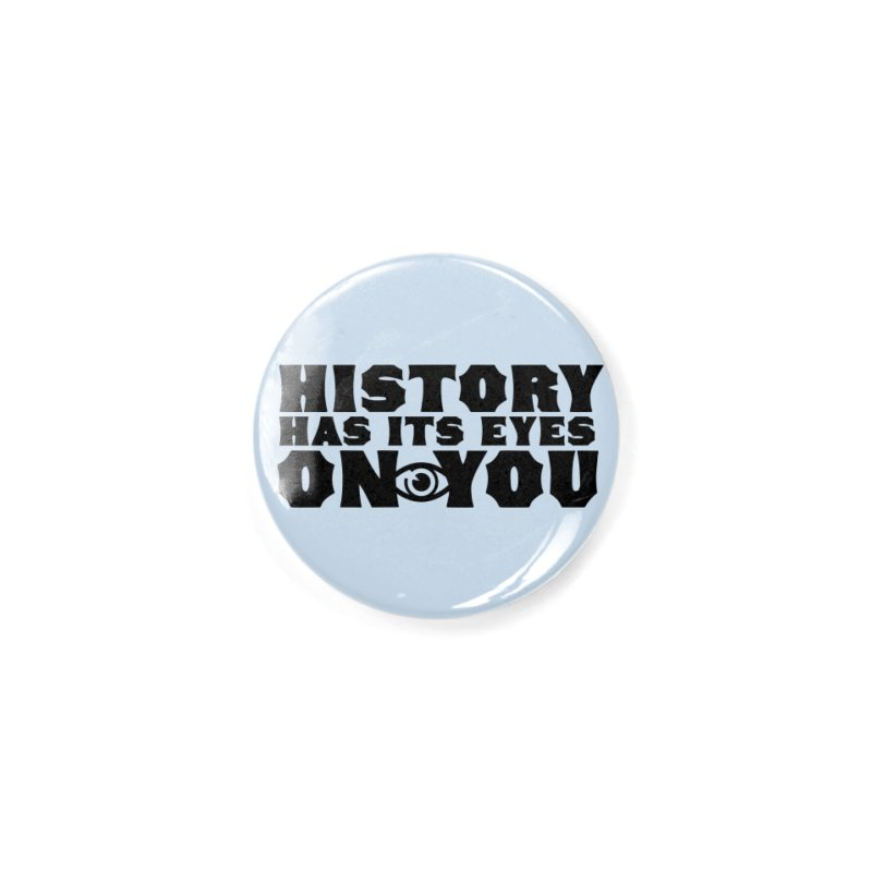 HISTORY Accessories Button by Turkeylegsray's Artist Shop