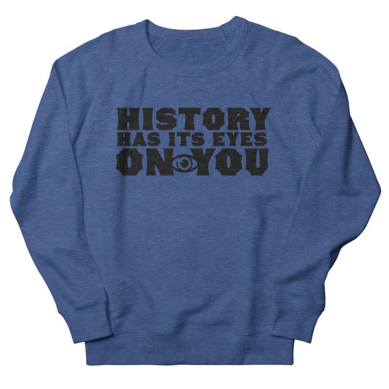 HISTORY Men's Sweatshirt by Turkeylegsray's Artist Shop