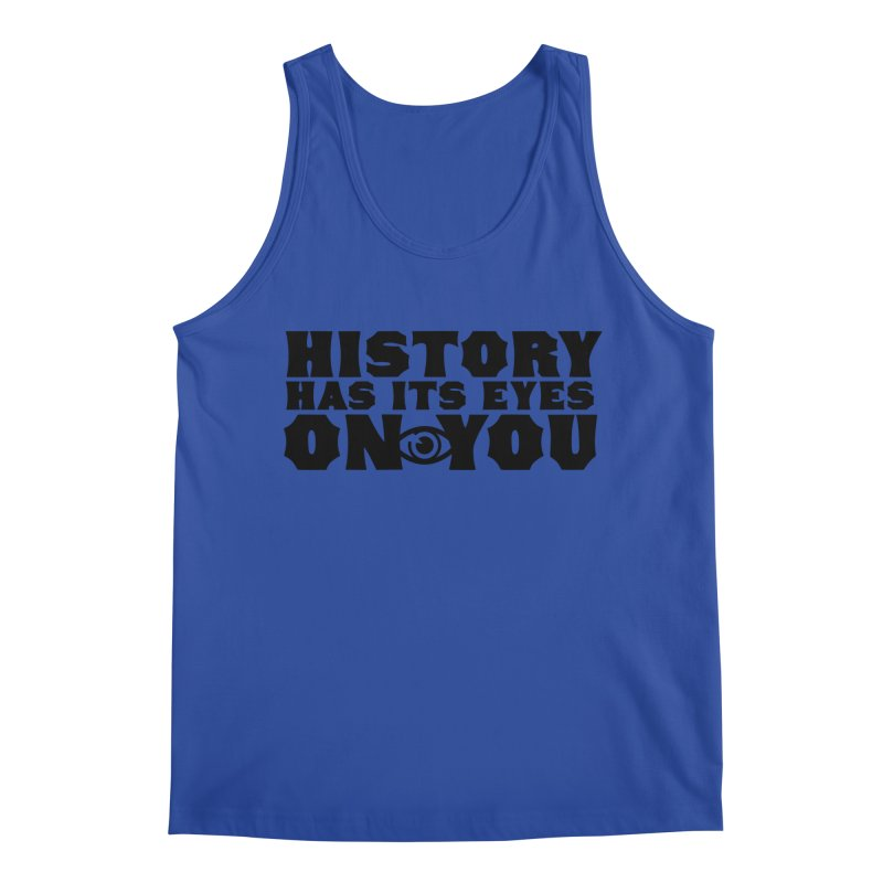 HISTORY Men's Tank by Turkeylegsray's Artist Shop
