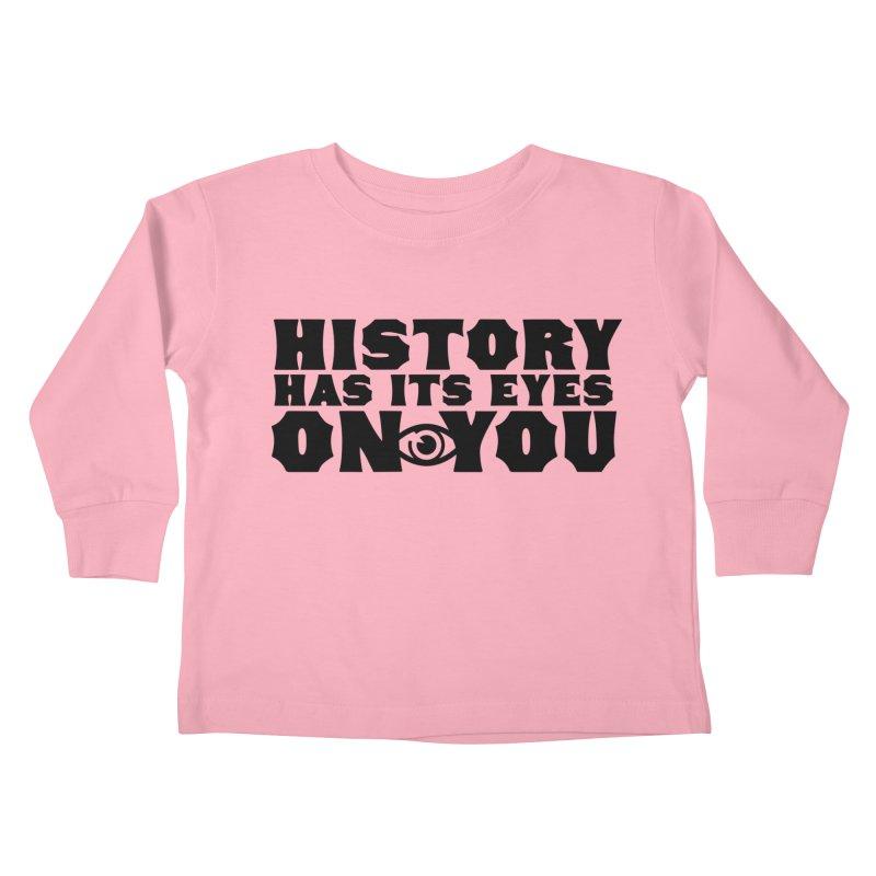 HISTORY Kids Toddler Longsleeve T-Shirt by Turkeylegsray's Artist Shop