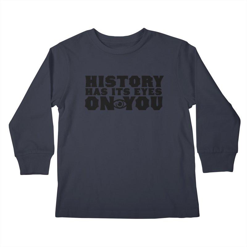HISTORY Kids Longsleeve T-Shirt by Turkeylegsray's Artist Shop