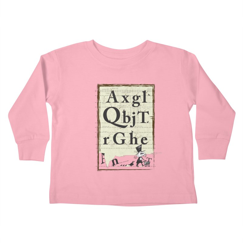 Type Kids Toddler Longsleeve T-Shirt by Turkeylegsray's Artist Shop