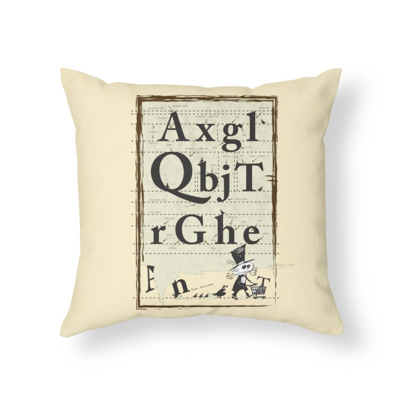 Type Home Throw Pillow by Turkeylegsray's Artist Shop