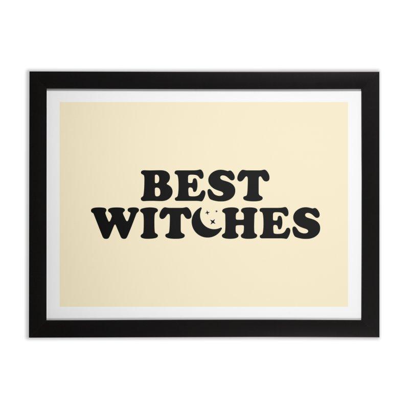 BEST WITCHES Home Framed Fine Art Print by Turkeylegsray's Artist Shop