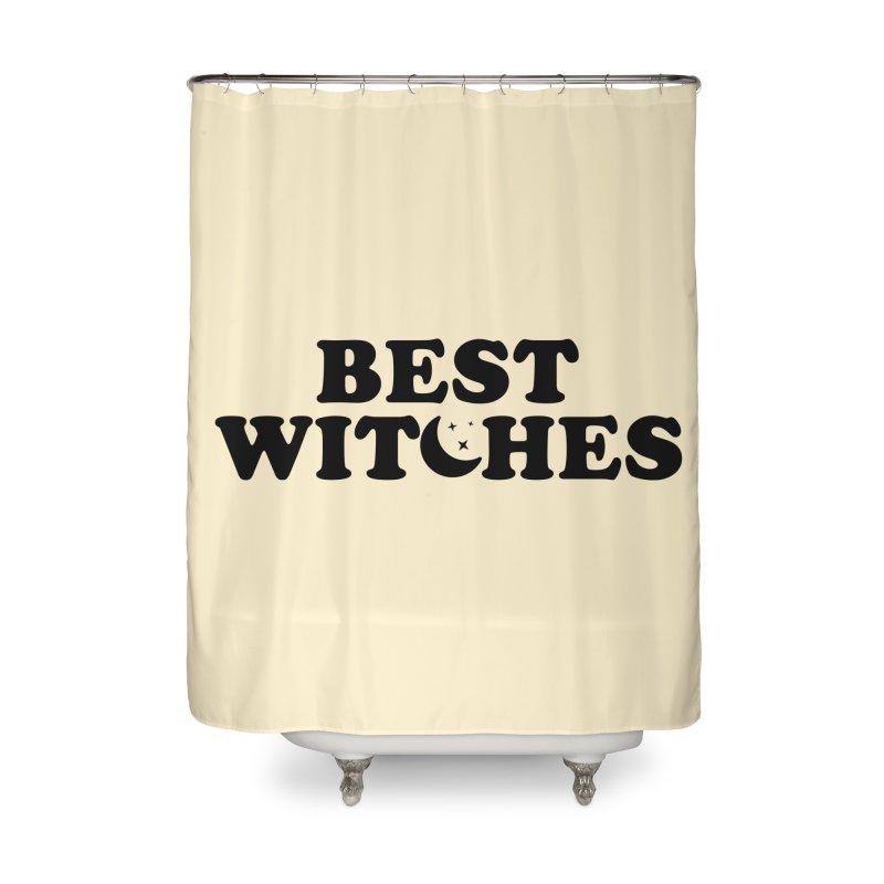 BEST WITCHES Home Shower Curtain by Turkeylegsray's Artist Shop