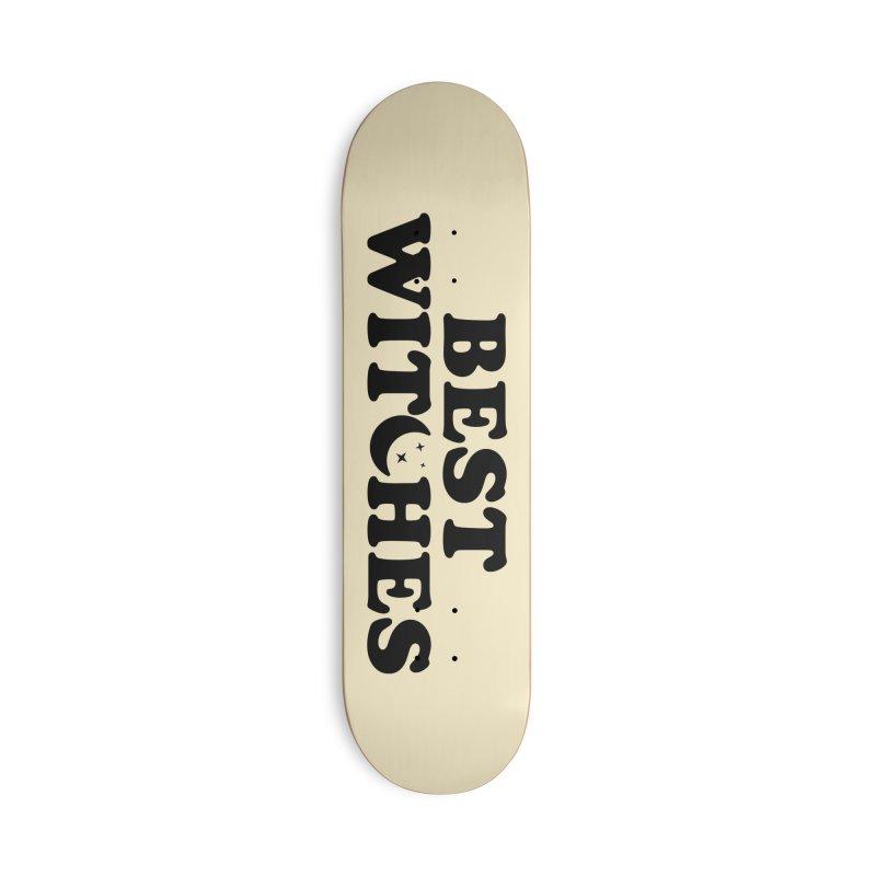 BEST WITCHES Accessories Skateboard by Turkeylegsray's Artist Shop