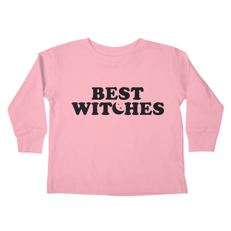 BEST WITCHES Kids Toddler Longsleeve T-Shirt by Turkeylegsray's Artist Shop