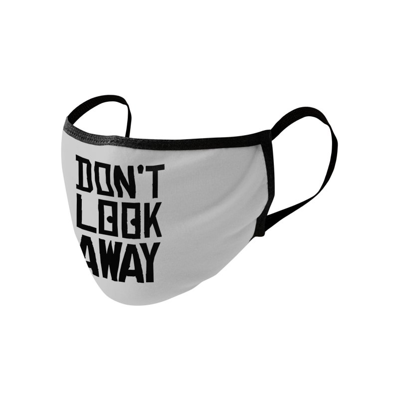 DON'T LOOK AWAY Accessories Face Mask by Turkeylegsray's Artist Shop