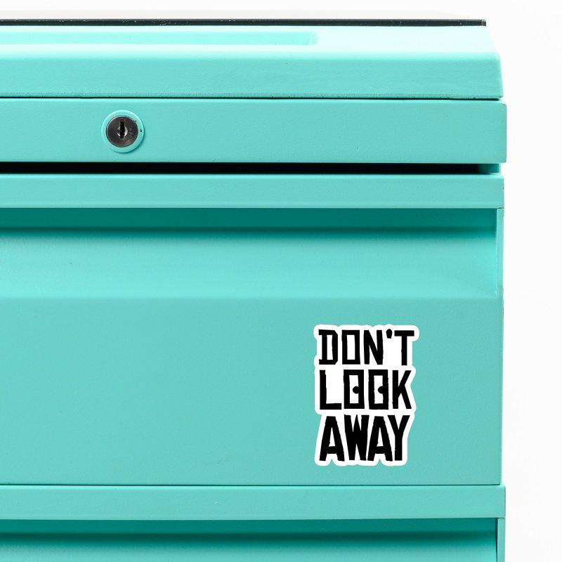 DON'T LOOK AWAY Accessories Magnet by Turkeylegsray's Artist Shop