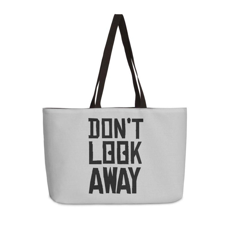 DON'T LOOK AWAY Accessories Bag by Turkeylegsray's Artist Shop